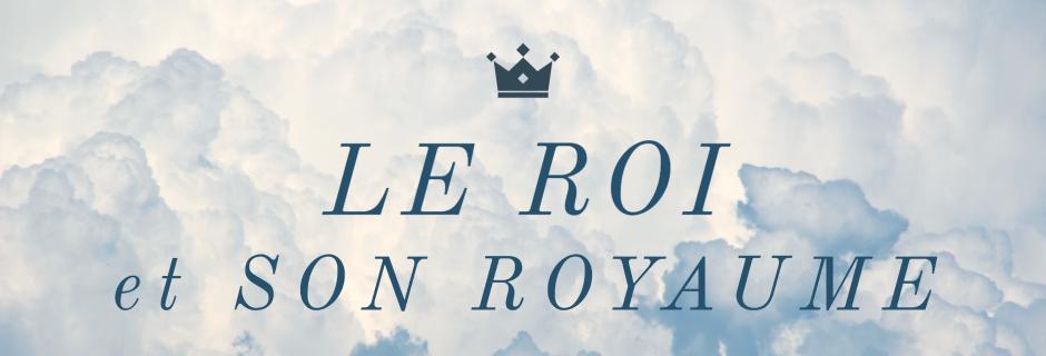 Le Roi et son Royaume